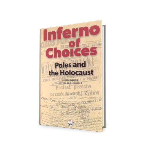 Inferno of Choices. Poles and the Holocaust